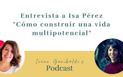 Cómo construir una vida multipotencial – Entrevista a Isa Pérez